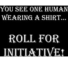 Roll for Initiative Photographic Print
