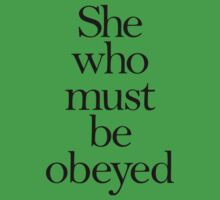 She who must be obeyed! My Wife? Lady in Charge? Kids Clothes