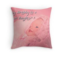 Happy Birthday to a Dear Daughter Throw Pillow