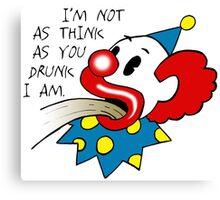 Drunk Clown Canvas Print