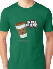 I'm Full Of Beans Unisex T-Shirt
