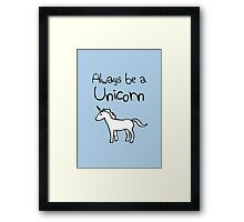 Always Be A Unicorn Framed Print