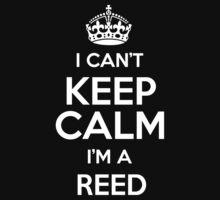 I can't keep calm I'm a Reed by keepingcalm