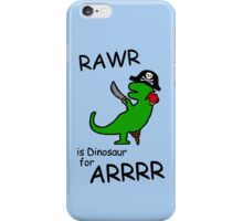 RAWR is Dinosaur for ARRR (Pirate Dinosaur) iPhone Case/Skin