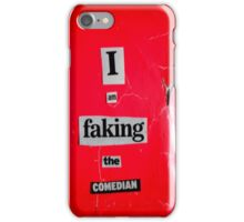I Am Faking The Comedian iPhone Case/Skin
