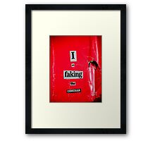 I Am Faking The Comedian Framed Print