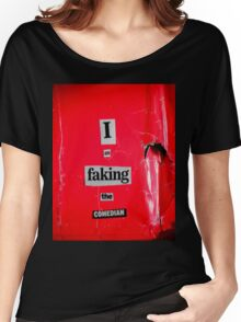 I Am Faking The Comedian Women's Relaxed Fit T-Shirt