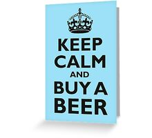 KEEP CALM, BUY A BEER, BE COOL, ON ICE BLUE Greeting Card