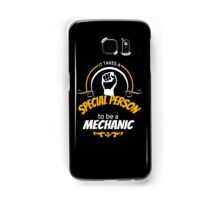 IT TAKES A SPECIAL PERSON TO BE A MECHANIC Samsung Galaxy Case/Skin