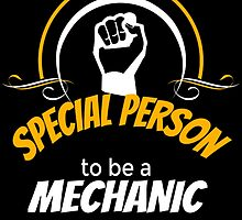 IT TAKES A SPECIAL PERSON TO BE A MECHANIC by BADASSTEES