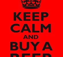 KEEP CALM, BUY A BEER, ON RED by TOM HILL - Designer