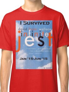 Infinite Jest-Survivor Shirt  Classic T-Shirt