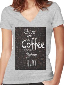 Give Me Coffee Women's Fitted V-Neck T-Shirt