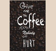 Give Me Coffee Unisex T-Shirt
