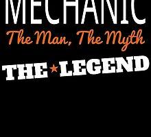 MECHANIC THE MAN, THE MYTH THE LEGEND by BADASSTEES
