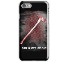 This is not an Axe  by Jack Torrance 237 iPhone Case/Skin