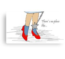 There's no place like...(Wizard of Oz, ruby slippers) Canvas Print