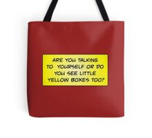 Are You Talking to Yourself? Tote Bag