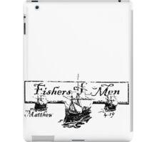 FISHERS OF MEN - MATTHEW 4:19 iPad Case/Skin