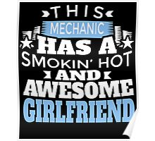 THIS MECHANIC HAS A SMOKING' HOT AND AWESOME GIRLFRIEND Poster