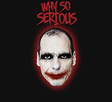 Varoufakis-Why So Serious #2 Unisex T-Shirt
