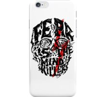 Fear is the Mind Killer iPhone Case/Skin