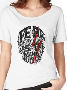 Fear is the Mind Killer Women's Relaxed Fit T-Shirt