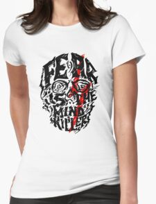 Fear is the Mind Killer Womens Fitted T-Shirt