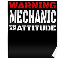 WARNING MECHANIC WITH AN ATTITUDE Poster