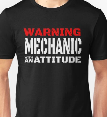 WARNING MECHANIC WITH AN ATTITUDE Unisex T-Shirt
