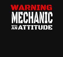 WARNING MECHANIC WITH AN ATTITUDE Unisex T-Shirt
