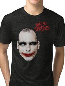 Varoufakis-Why So Serious Tri-blend T-Shirt