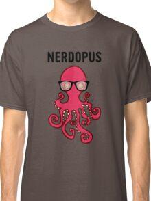 Nerdopus... Classic T-Shirt