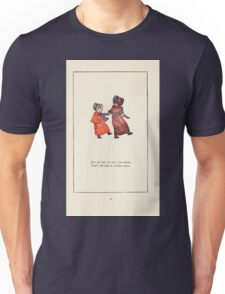 Mother Goose or the Old Nursery Rhymes by Kate Greenaway 1881 0052 One Foot Up the Other Foot Down Unisex T-Shirt