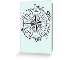 Not All Those Who Wander Are Lost, Compass, Tolkien Quote Greeting Card