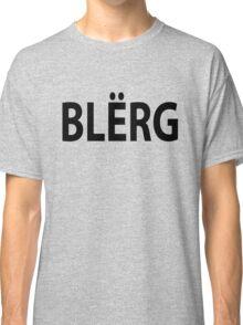"""BLERG"" Liz Lemon. Classic T-Shirt"