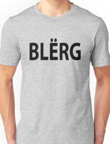 """""""BLERG"""" Liz Lemon. Unisex T-Shirt"""