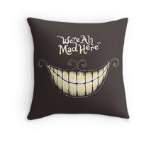 We're All Mad Here, Cheshire Cat, Alice in Wonderland Throw Pillow