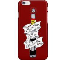 """Reverse The Polarity"" iPhone Case/Skin"