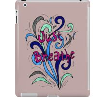 Just Breathe iPad Case/Skin