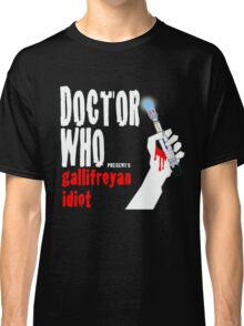 Gallifreyan Idiot. Classic T-Shirt