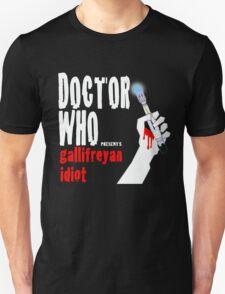 Gallifreyan Idiot. Unisex T-Shirt