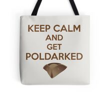 Keep Calm and Get Poldarked Tote Bag