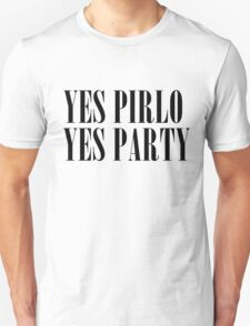Yes Pirlo Yes Party. Unisex T-Shirt