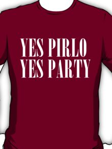 Yes Pirlo Yes Party. -2 T-Shirt