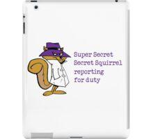 Super Secret Secret Squirrel reporting for duty iPad Case/Skin
