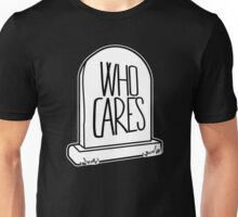 WHO CARES - Gravestone Design Unisex T-Shirt