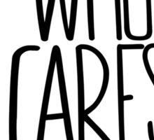 WHO CARES - Gravestone Design Sticker