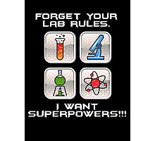 Superpowers, Lab Safety Humor, Science, Geek Photographic Print