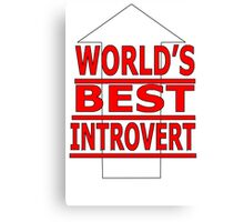 world's best inrovert Canvas Print